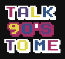 TALK 90'S TO ME  by sayers