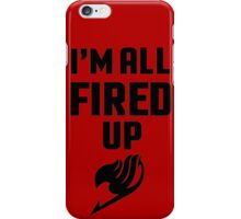 I'm All Fired Up - Black iPhone Case/Skin