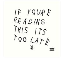 Drake - If You're Reading This Its Too Late Art Print
