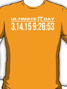 Ultimate Pi Day 2015 Once in a Lifetime 3.14.15 9:26 Gifts T-Shirt