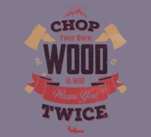 CHOP YOUR OWN WOOD Kids Clothes
