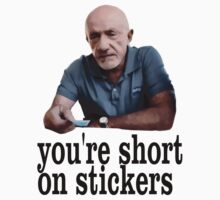 You're short on stickers T-Shirt