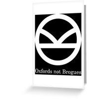 Kingsman Secret Service - Oxfords not Brogues Greeting Card