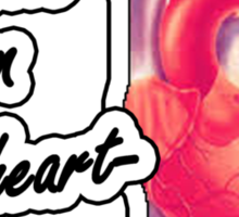 I will burn the heart out of YOU Sticker