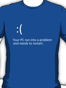 BLUE SCREEN OF DEATH - Windows 8+ Blue Screen Graphics T-Shirt
