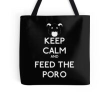 Keep calm and feed the poro - League of legends Tote Bag