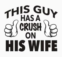 Funny 'This Guy Has a Crush On His Wife' T-Shirt and accessories by Albany Retro