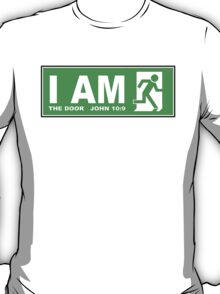 I AM THE DOOR - head for the exit T-Shirt