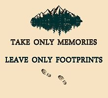 """Take only memories, Leave only footprints""  quote & leave no trace hiker ethics by VisionQuestArts"
