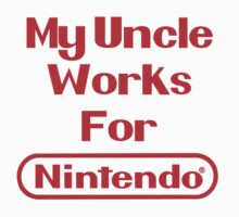 My Uncle Works for Nintendo by MaximumLobsters