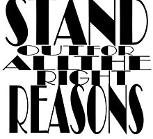 Stand Out For All The Right Reasons by Tarnya  Burke