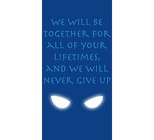 We will be together for all of your Lifetimes Photographic Print