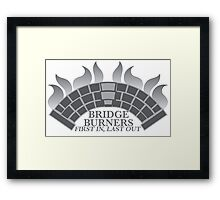 Bridge Burners First in, Last out in grey Framed Print