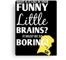 Sherlock Funny Little Brains Canvas Print