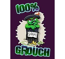 Don't Be A Grouch Photographic Print