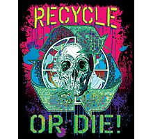 Recycle or Die Earth Day Skull Gear Photographic Print