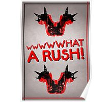 What A Rush! Design (White) Poster