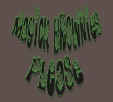 *Magick Brownies Please* by SpreadinPeace