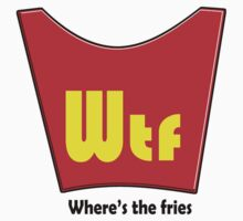 WTF - Where's the fries Kids Clothes