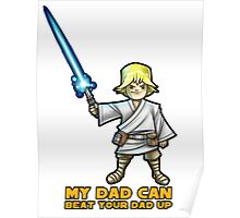 My dad can beat your dad up Poster