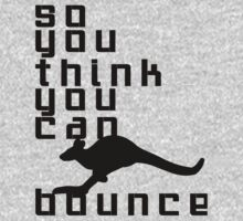 So You Think You Can Bounce by Michael Kienhuis