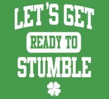 Funny St. Patrick's Day Womens American Apparel Shirt - Let's Get Ready To Stumble Kids Clothes