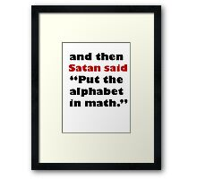 Algebra Is From The Devil Framed Print