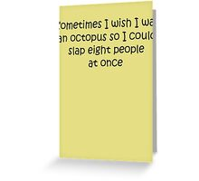 I Wish I Was An Octopus Greeting Card