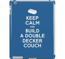 Keep Calm and Build a Double Decker Couch iPad Case/Skin