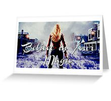 Believe In Your Magic, Emma Swan Greeting Card