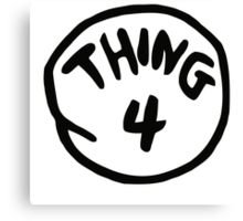 Thing 4 Canvas Print
