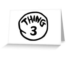Thing 3 and thing 4 for couple and kids Greeting Card