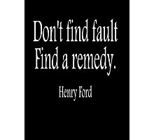 American, Henry Ford, Don't find fault. Find a remedy. USA, America, WHITE Photographic Print