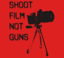 Shoot Film, Not Guns by fallenrosemedia