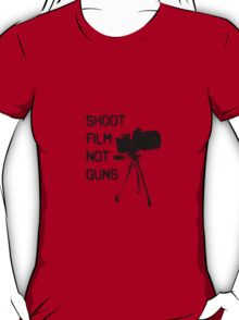 Shoot Film, Not Guns T-Shirt