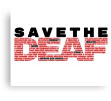 Save the Deaf Canvas Print