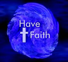 Have Faith by Marie Sharp