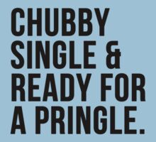 Chubby single and ready for a pringle Kids Clothes