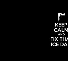 KEEP CALM AND FIX THAT ICE DAM MUGS by sunshinedesign