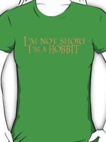 I'm not short, Im a Hobbit T-Shirt