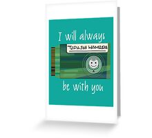 BH6 - I will always be with you Greeting Card