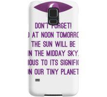 Don't forget Samsung Galaxy Case/Skin