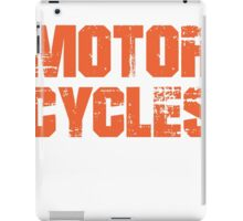 If You Don't Like Motorcycles T-shirt iPad Case/Skin