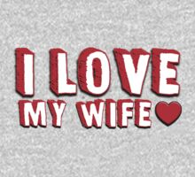 I Love My Wife  by romysarah