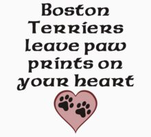 Boston Terriers Leave Paw Prints On Your Heart Kids Clothes