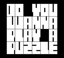 Do you wanna play a puzzle? by lintin9095