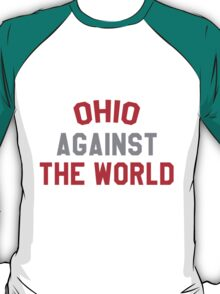 Ohio against the world - scarlet and gray T-Shirt