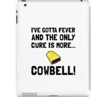 Gotta Fever More Cowbell iPad Case/Skin