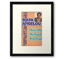 MAYA ANGELOU I KNOW WHY THE CAGED BIRD SINGS Framed Print