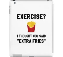 Exercise Extra Fries iPad Case/Skin